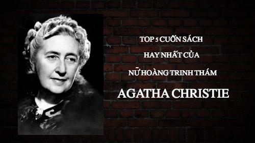 """Top 5 cuốn sách hay nhất của """"Nữ hoàng trinh thám"""" Agatha Christie"""