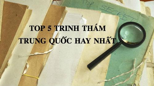Top 5 truyện trinh thám hay nhất Trung Quốc